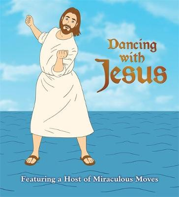Picture of Dancing with Jesus: Featuring a Host of Miraculous Moves