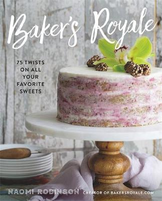 Picture of Baker's Royale: 75 Twists on All Your Favorite Sweets