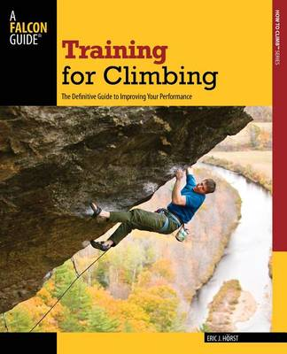 Picture of Training for Climbing: The Definitive Guide to Improving Your Performance