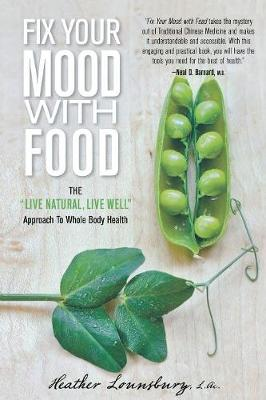 Picture of Fix Your Mood with Food: The  Live Natural, Live Well  Approach to Whole Body Health