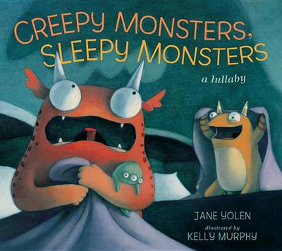 Picture of Creepy Monsters, Sleepy Monsters: A Lullaby