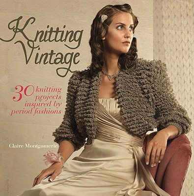 Picture of Knitting Vintage: 30 Knitting Projects Inspired by Period Fashions