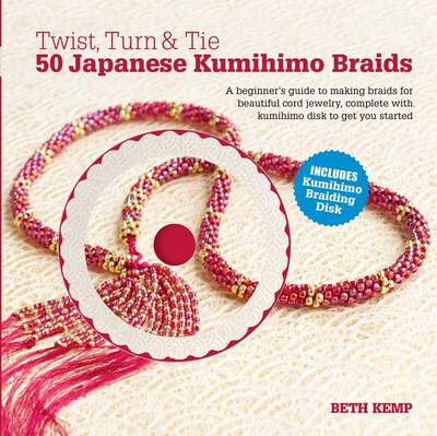 Picture of Twist, Turn & Tie  : 50 Japanese Kumihimo Braids