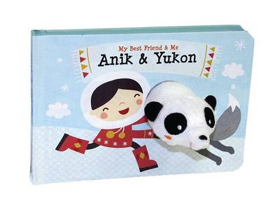 Picture of Anik & Yukon Finger Puppet Book  : My Best Friend & Me Finger Puppet Books