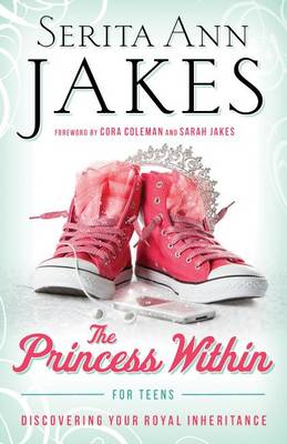 Picture of The Princess within for Teens: Discovering Your Royal Inheritance