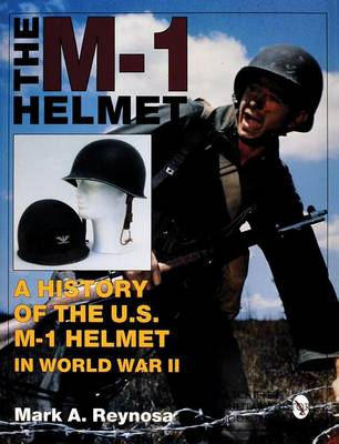 Picture of The M-1 Helmet: A History of the US M-1 Helmet in World War II