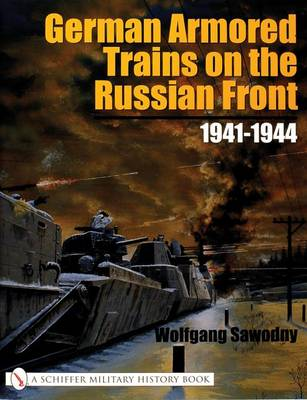 Picture of German Armored Trains on the Russian Front: 1941-1944