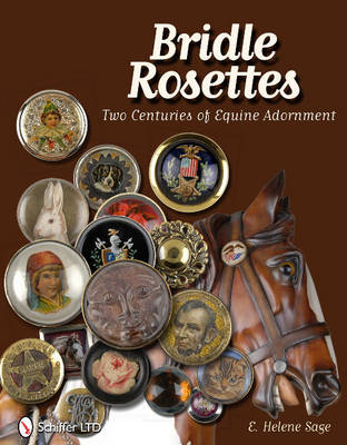 Picture of Bridle Rosettes: Two Centuries of Equine Adornment