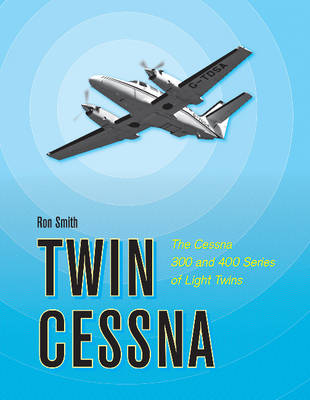 Picture of Twin Cessna: The Cessna 300 and 400 Series of Light Twins