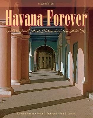 Picture of Havana Forever: A Pictorial and Cultural History of an Unforgettable City
