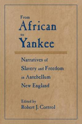 Picture of From African to Yankee: Narratives of Slavery and Freedom in Antebellum New England