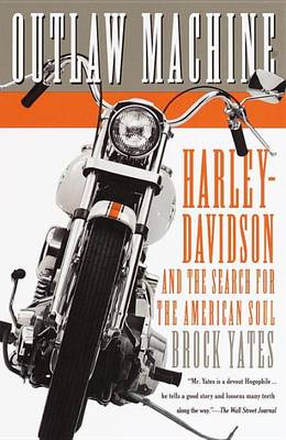 Picture of Outlaw Machine: Harley-Davidson and the Search for the American Soul