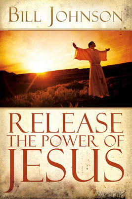 Picture of Release the Power of Jesus