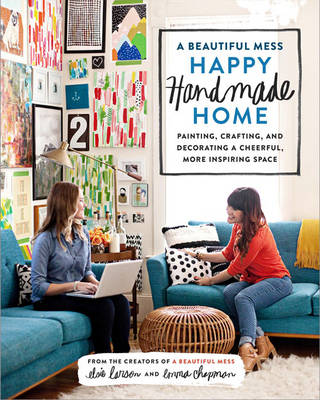 Picture of A Beautiful Mess Happy Handmade Home: A Room-By-Room Guide to Painting, Crafting, and Decorating a Cheerful, More Inspiring Space