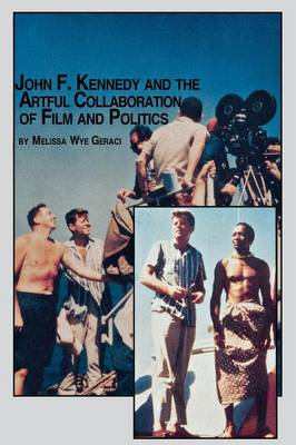 Picture of John F. Kennedy and the Artful Collaboration of Film and Politics