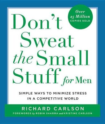Picture of Don't Sweat the Small Stuff for Men: Simple Ways to Minimize Stress