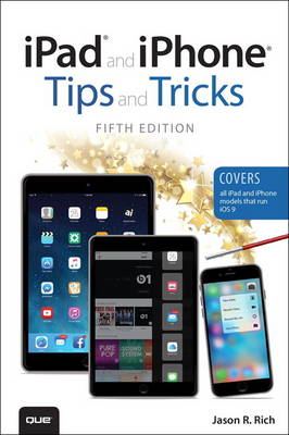 Picture of iPad and iPhone Tips and Tricks (Covers iPads and iPhones Running iOS9)