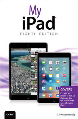 Picture of My iPad (Covers iOS 9 for iPad Pro, All Models of iPad Air and iPad Mini, iPad 3rd/4th Generation, and iPad 2)