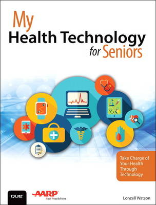 Picture of My Health Technology for Seniors: Take Charge of Your Health Through Technology