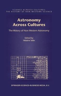 Picture of Astronomy Across Cultures: The History of Non-western Astronomy