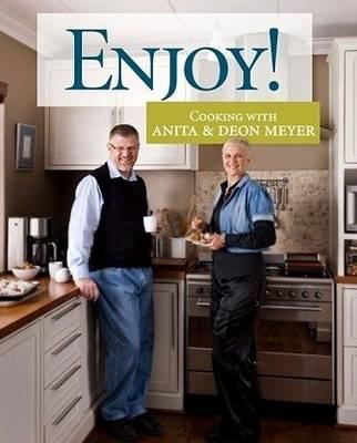 Enjoy! Cooking with Anita & Deon Meyer