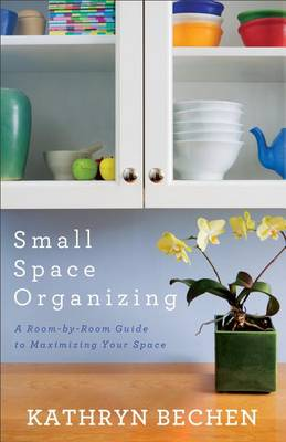 Picture of Small Space Organizing: A Room-by-Room Guide to Maximizing Your Space