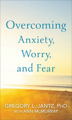 Picture of Overcoming Anxiety, Worry, and Fear