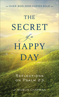 Picture of The Secret of a Happy Day: Reflections on Psalm 23