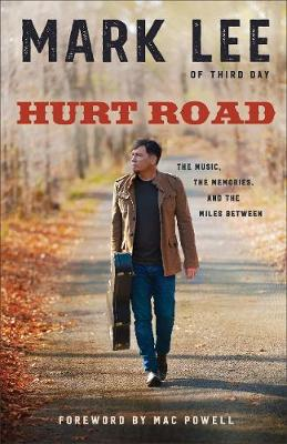 Picture of Hurt Road: The Music, the Memories, and the Miles Between