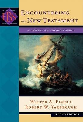 Picture of Encountering the New Testament: A Historical and Theological Survey