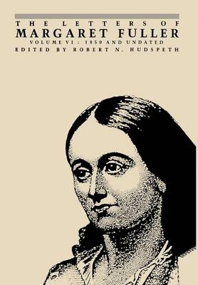 Picture of The Letters of Margaret Fuller: 1850 and Undated: v. 6: 1850 and Undated