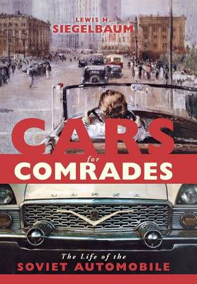 Picture of Cars for Comrades: The Life of the Soviet Automobile
