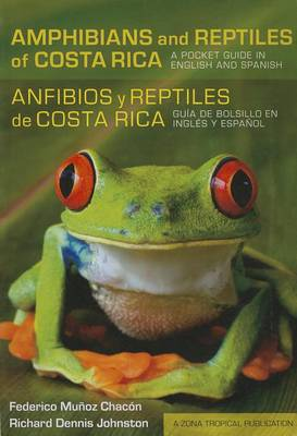 Picture of Amphibians and Reptiles of Costa Rica/Anfibios y Reptiles De Costa Rica: A Pocket Guide in English and Spanish/guia De Bolsillo En Ingles y Espanol