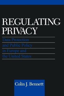 Picture of Regulating Privacy: Data Protection and Public Policy in Europe and the United States