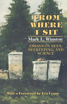 Picture of From Where I Sit: Essays on Bees, Beekeeping, and Science