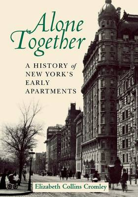 Picture of Alone Together: A History of New York's Early Apartments