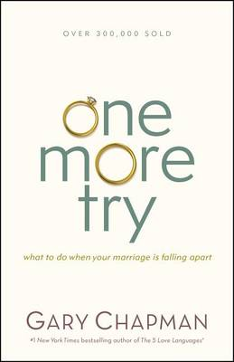Picture of One More Try: What to Do When Your Marriage Is Falling Apart