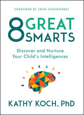 Picture of 8 Great Smarts: Discover and Nurture Your Child's Intelligences