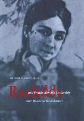 Picture of Rachilde and French Women's Authorship: From Decadence to Modernism