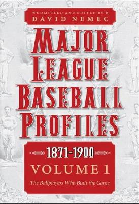 Picture of Major League Baseball Profiles, 1871-1900: The Ballplayers Who Built the Game: Volume 1