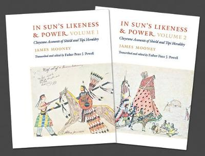 Picture of In Sun's Likeness and Power: Cheyenne Accounts of Shield and Tipi Heraldry