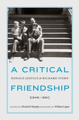 Picture of A Critical Friendship: Donald Justice and Richard Stern, 1946-1961