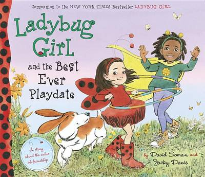 Picture of Ladybug Girl and the Best Ever Playdate: A Story about the Value of Friendship