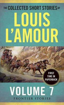Picture of Collected Short Stories of Louis L'Amour, Volume 7: The Frontier Stories