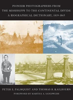 Picture of Pioneer Photographers from the Mississippi to the Continental Divide: A Biographical Dictionary, 1839-1865