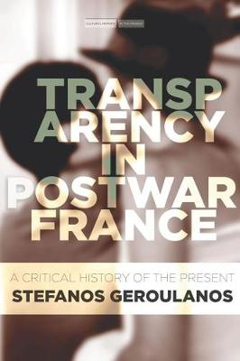 Picture of Transparency in Postwar France: A Critical History of the Present