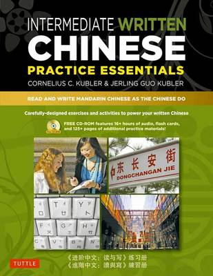 Picture of Intermediate Written Chinese Practice Essentials: Read and Write Mandarin Chinese as the Chinese Do