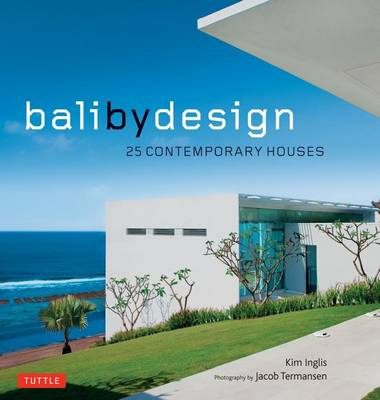 Picture of Bali by Design: 25 Contemporary Houses