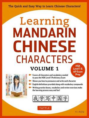 Picture of Learning Mandarin Chinese Characters Volume 1: The Quick and Easy Way to Learn Chinese Characters (Hsk Level 1 & AP Exam Prep)