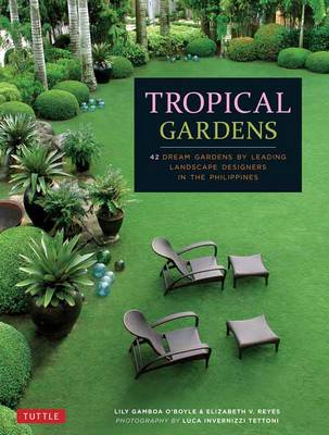 Picture of Tropical Gardens: 42 Dream Gardens by Leading Landscape Designers in the Philippines